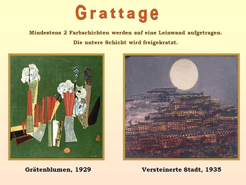Mindestens 2 Farbschichten werden auf eine Leinwand aufgetragen. Die untere Schicht wird freigekratzt. Versteinerte Stadt, 1935 Grätenblumen, 1929