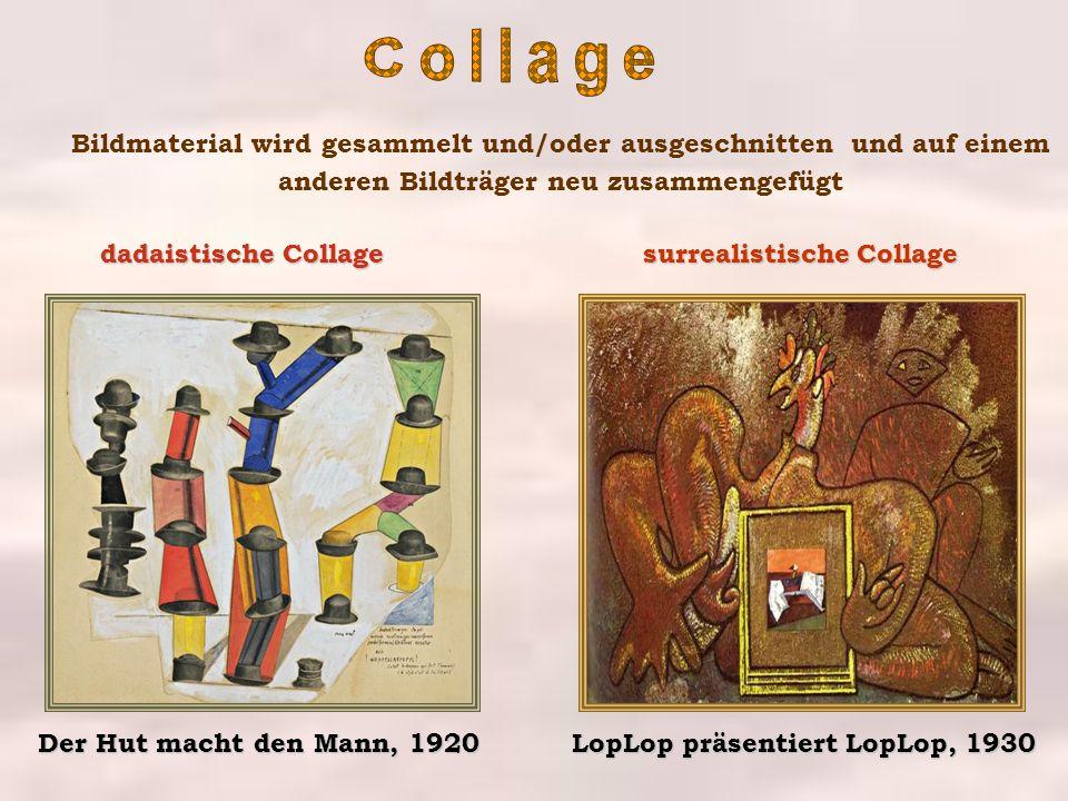 Bildmaterial wird gesammelt und/oder ausgeschnitten und auf einem anderen Bildträger neu zusammengefügt Der Hut macht den Mann, 1920 dadaistische Coll