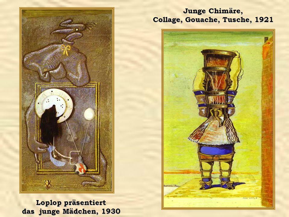 Loplop präsentiert das junge Mädchen, 1930 Junge Chimäre, Collage, Gouache, Tusche, 1921