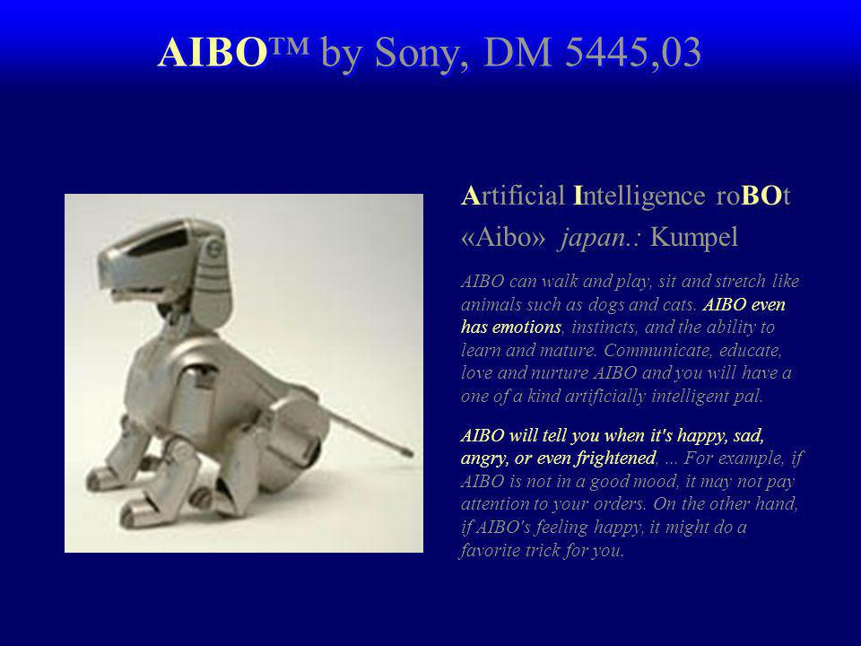 AIBO by Sony, DM 5445,03 Artificial Intelligence roBOt «Aibo» japan.: Kumpel AIBO can walk and play, sit and stretch like animals such as dogs and cats.