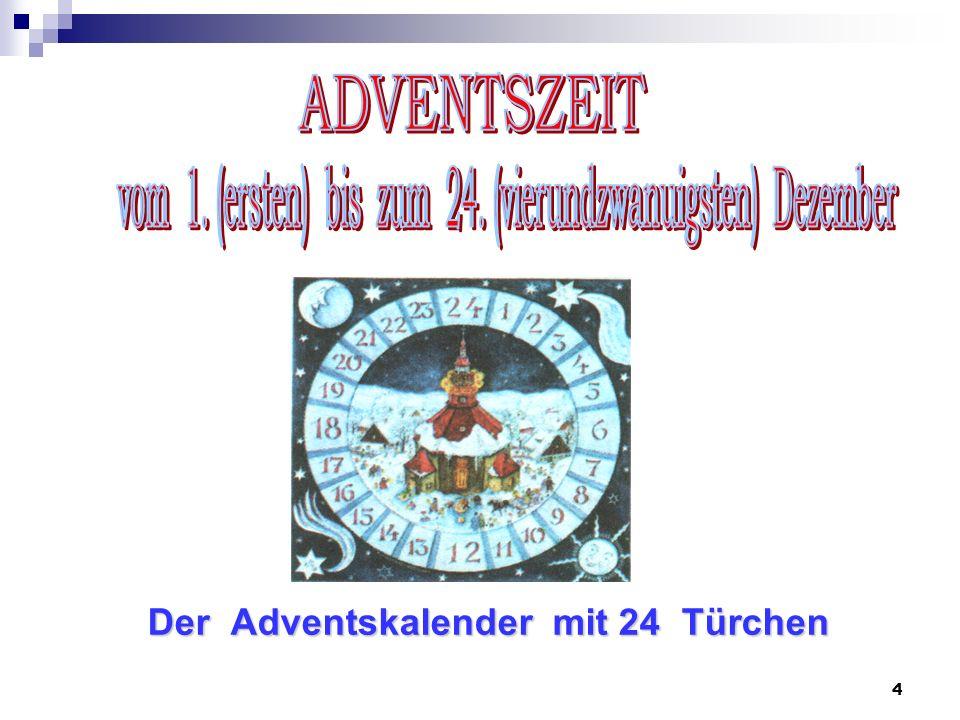 4 Der Adventskalender mit 24 Türchen