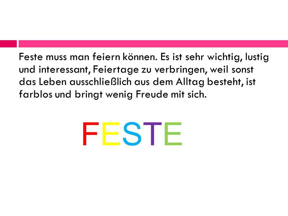 In Deutschland, wie in aller Welt gibt es traditionelle Feste.