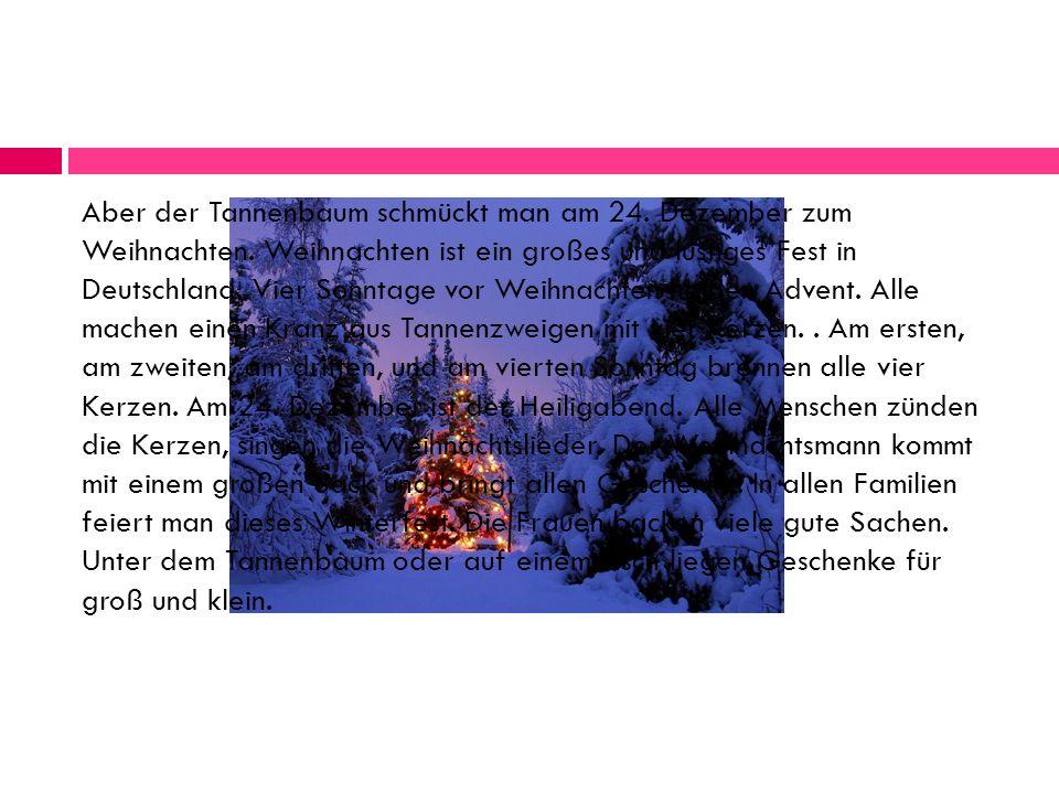 Sehr interessant ist in Deutschland auch der Nikolaustag.