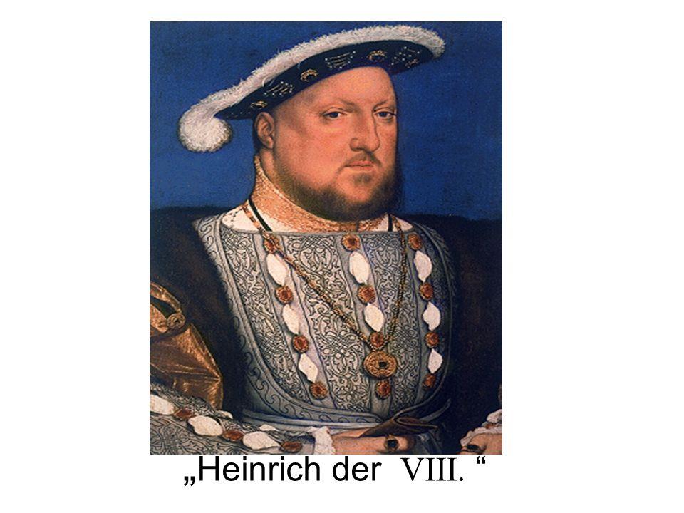Heinrich der VIII.