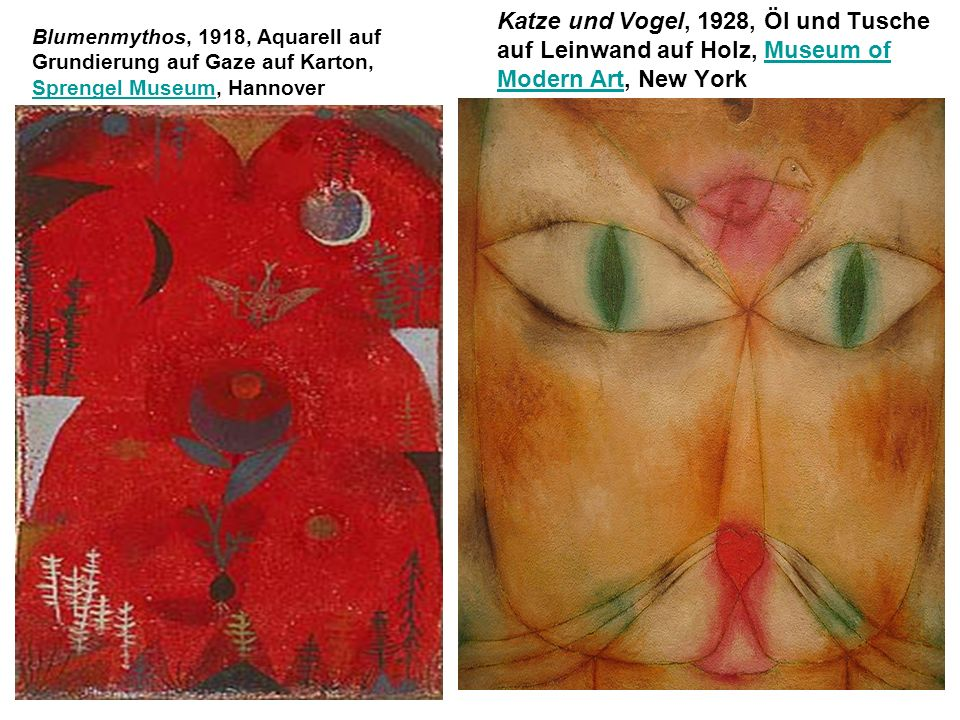 Blumenmythos, 1918, Aquarell auf Grundierung auf Gaze auf Karton, Sprengel Museum, Hannover Sprengel Museum Katze und Vogel, 1928, Öl und Tusche auf L