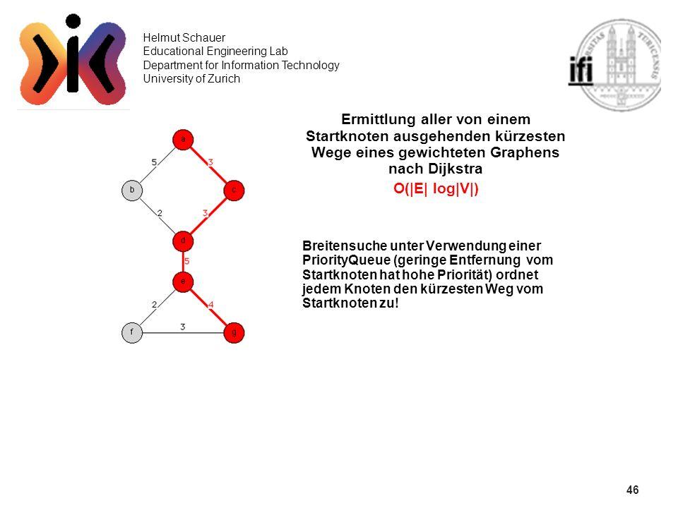 46 Helmut Schauer Educational Engineering Lab Department for Information Technology University of Zurich Ermittlung aller von einem Startknoten ausgeh