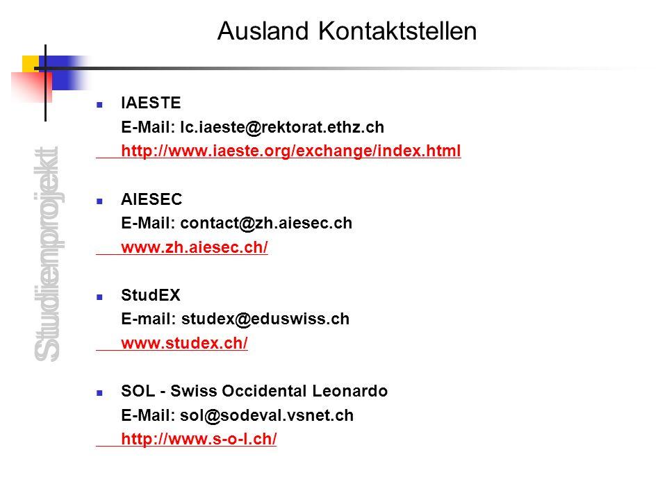 Studienprojekt IAESTE E-Mail: lc.iaeste@rektorat.ethz.ch http://www.iaeste.org/exchange/index.html AIESEC E-Mail: contact@zh.aiesec.ch www.zh.aiesec.c