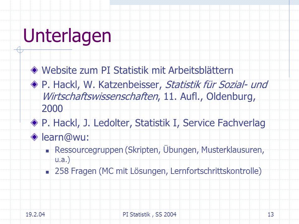 19.2.04PI Statistik, SS 200413 Unterlagen Website zum PI Statistik mit Arbeitsblättern P. Hackl, W. Katzenbeisser, Statistik für Sozial- und Wirtschaf