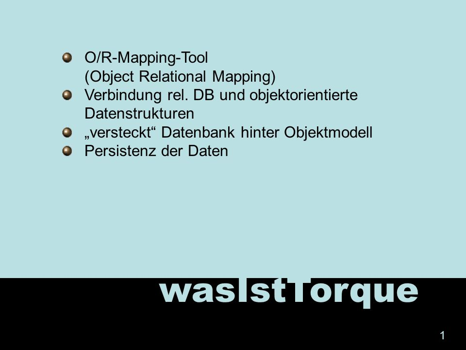 wasIstTorque O/R-Mapping-Tool (Object Relational Mapping) Verbindung rel.