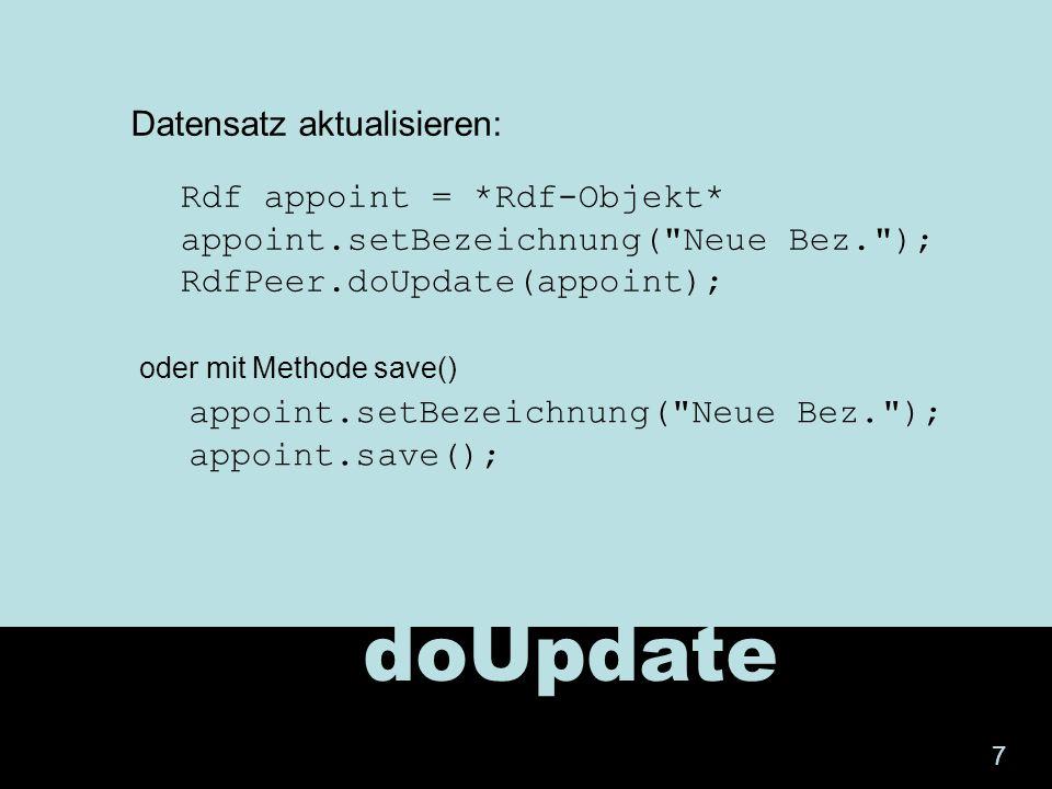 doUpdate Rdf appoint = *Rdf-Objekt* appoint.setBezeichnung(