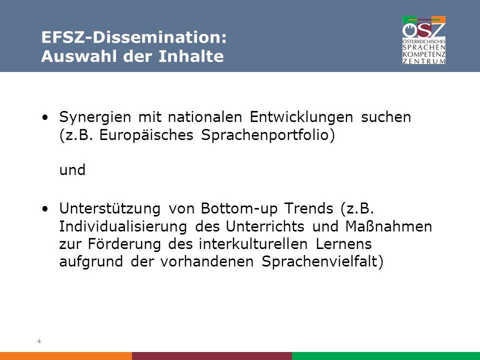 4 EFSZ-Dissemination: Auswahl der Inhalte Synergien mit nationalen Entwicklungen suchen (z.B.