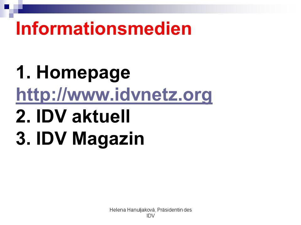Helena Hanuljaková, Präsidentin des IDV Informationsmedien 1.