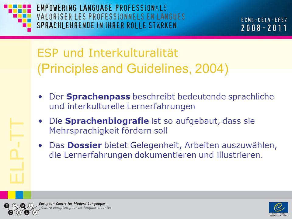 ELP-TT Interkulturelle Kompetenz - Herausforderungen Es gibt keine validierten Skalen Kulturelles Wissen ist nicht dasselbe wie interkulturelle Kompetenz Interkulturelle Kompetenz braucht Wissen (beginnend beim Bewusstsein über die eigene Kultur) Es ist schwierig die eigene interkulturelle Kompetenz zu beurteilen.