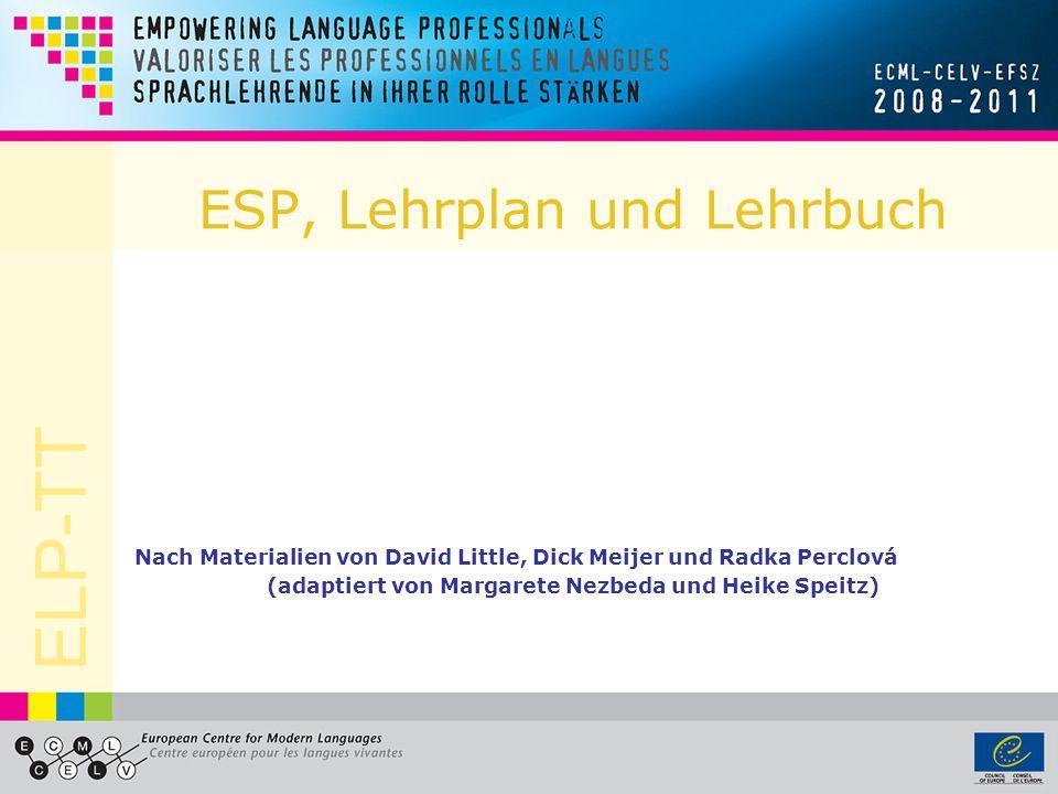 ELP-TT ESP, Lehrplan und Lehrbuch Nach Materialien von David Little, Dick Meijer und Radka Perclová (adaptiert von Margarete Nezbeda und Heike Speitz)