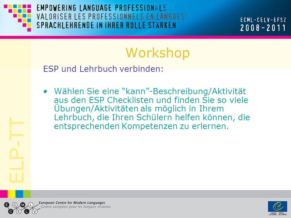 ELP-TT Workshop ESP und Lehrbuch verbinden: Wählen Sie eine kann-Beschreibung/Aktivität aus den ESP Checklisten und finden Sie so viele Übungen/Aktivi