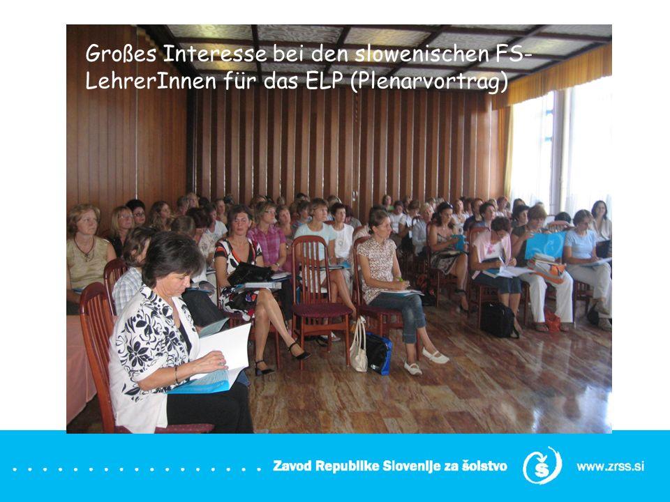 Großes Interesse bei den slowenischen FS- LehrerInnen für das ELP (Plenarvortrag)