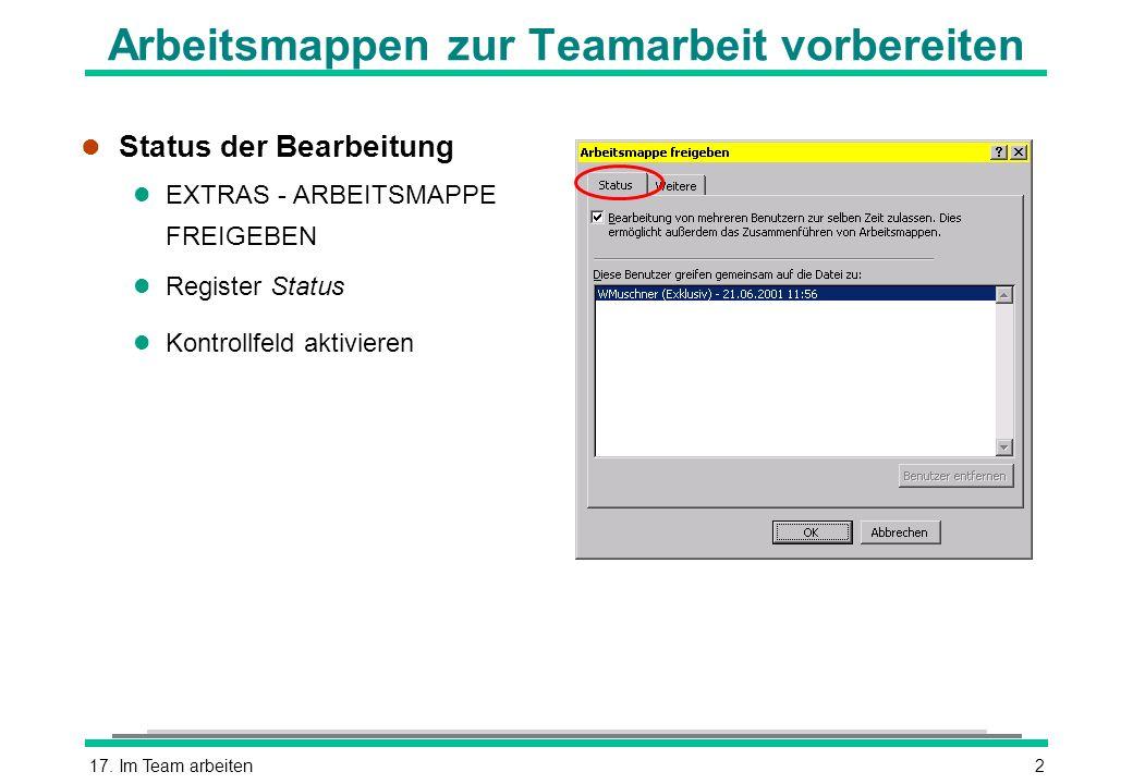 17. Im Team arbeiten2 Arbeitsmappen zur Teamarbeit vorbereiten l Status der Bearbeitung l EXTRAS - ARBEITSMAPPE FREIGEBEN l Register Status l Kontroll