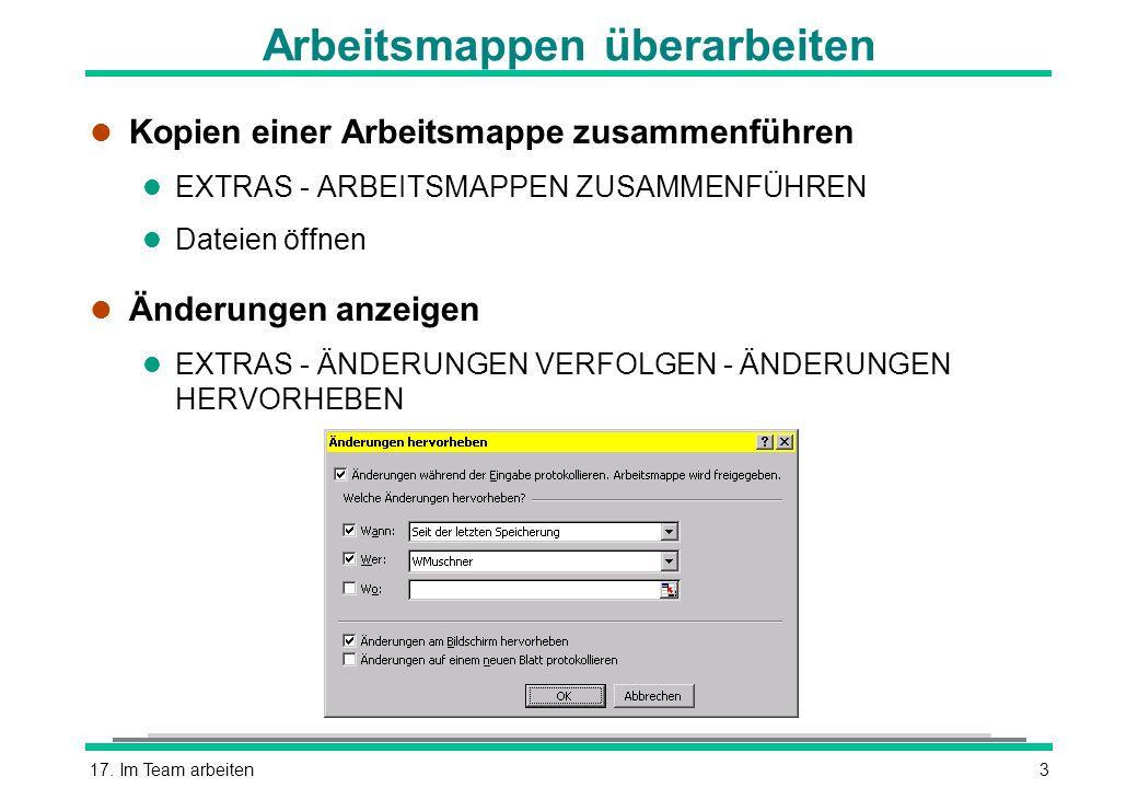 17. Im Team arbeiten3 Arbeitsmappen überarbeiten l Kopien einer Arbeitsmappe zusammenführen l EXTRAS - ARBEITSMAPPEN ZUSAMMENFÜHREN l Dateien öffnen l