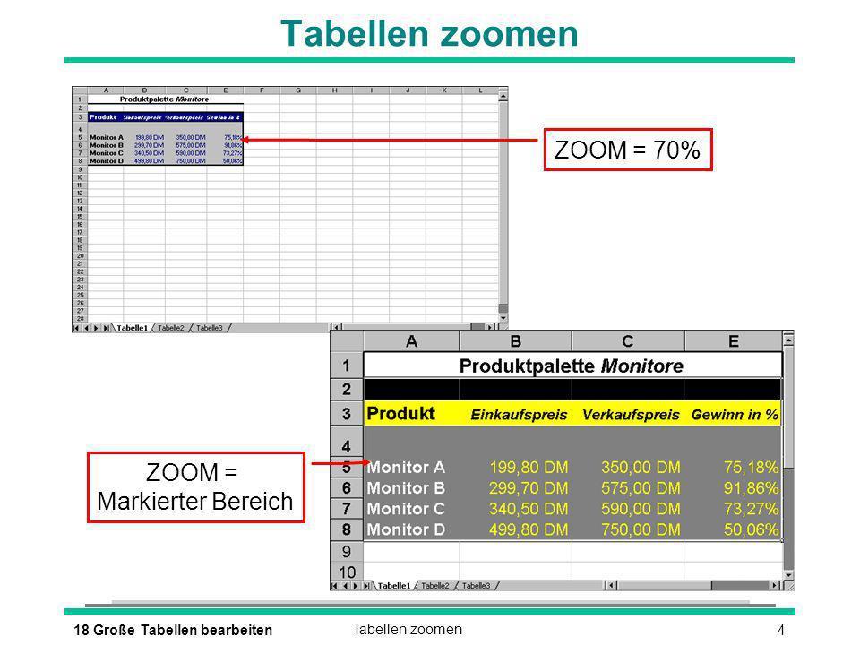 518 Große Tabellen bearbeitenTabellenfenster in Ausschnitte teilen Horizontales Teilungsfeld Vertikales Teilungsfeld Teilung