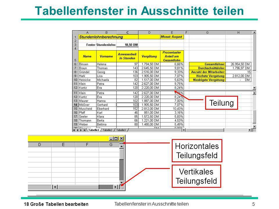 618 Große Tabellen bearbeitenZeilen und Spalten fixieren Fixierte Zeilen 1 - 4 Fixierte Spalten A - B