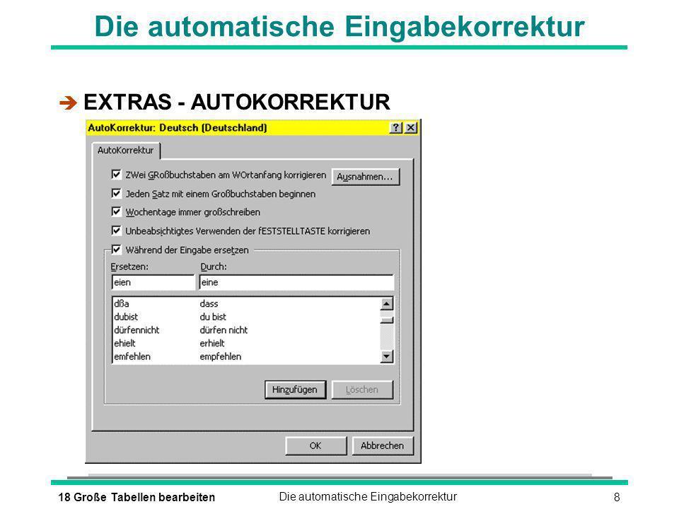 918 Große Tabellen bearbeitenDie Rechtschreibprüfung è EXTRAS - RECHTSCHREIBPRÜFUNG oder è oder [F7]