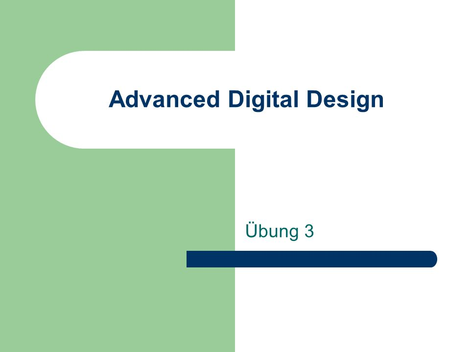 Advanced Digital Design Übung 3