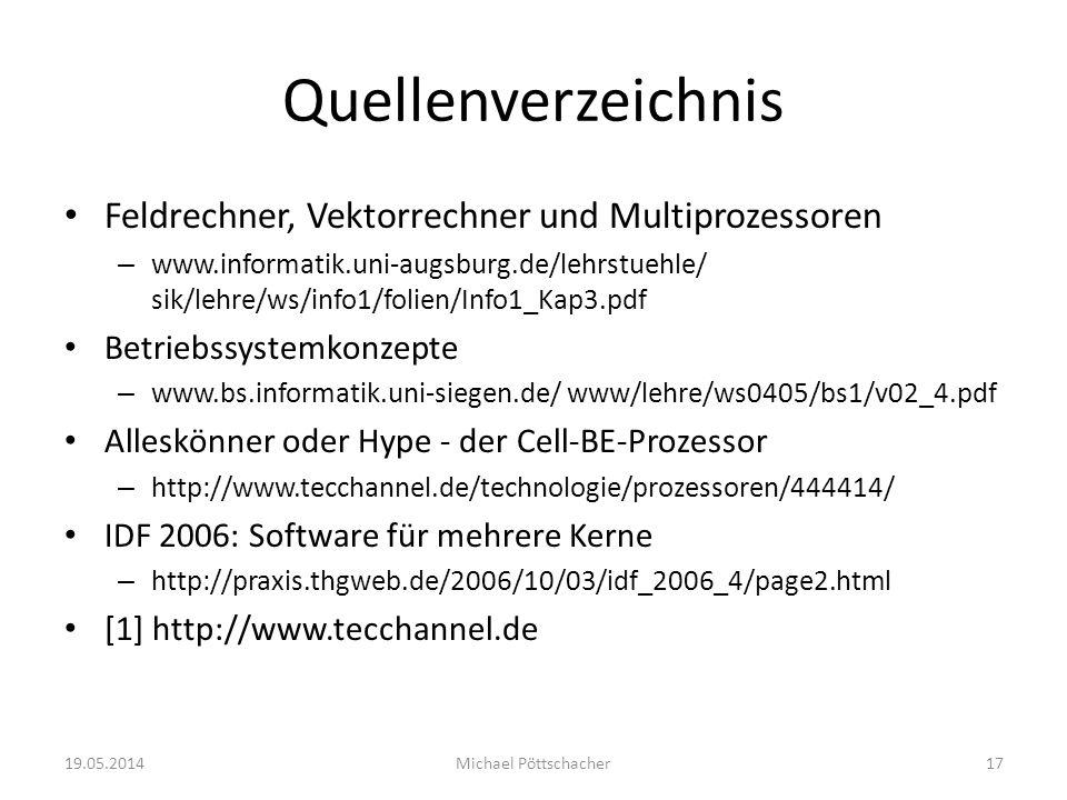 Quellenverzeichnis Feldrechner, Vektorrechner und Multiprozessoren – www.informatik.uni-augsburg.de/lehrstuehle/ sik/lehre/ws/info1/folien/Info1_Kap3.