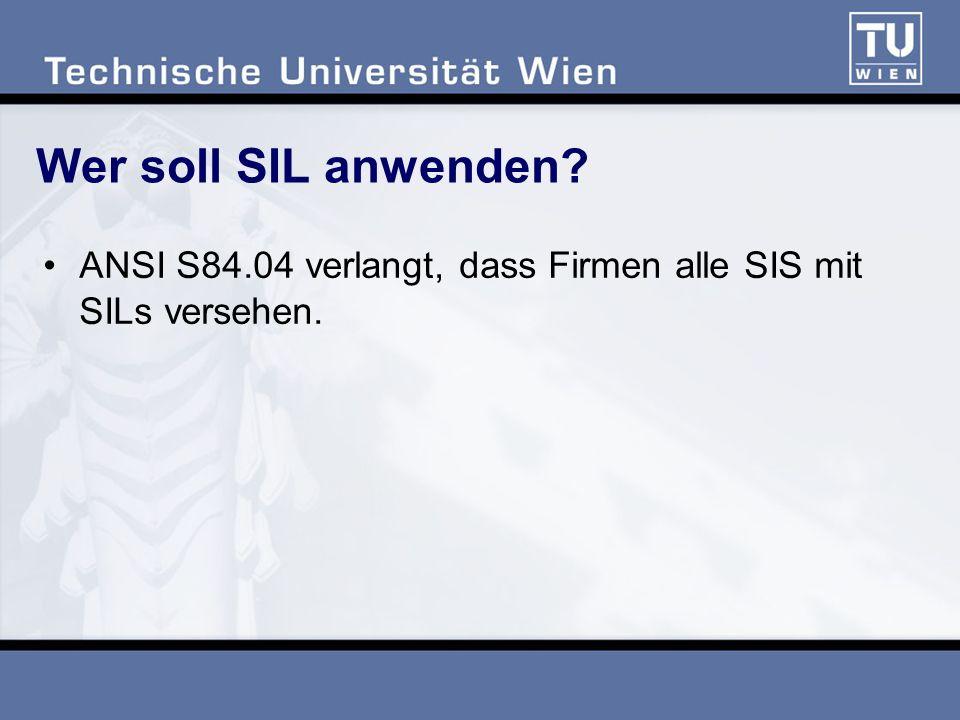 Wer soll SIL anwenden? ANSI S84.04 verlangt, dass Firmen alle SIS mit SILs versehen.