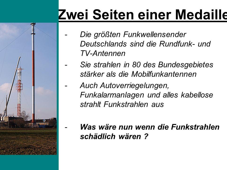 -Die größten Funkwellensender Deutschlands sind die Rundfunk- und TV-Antennen -Sie strahlen in 80 des Bundesgebietes stärker als die Mobilfunkantennen