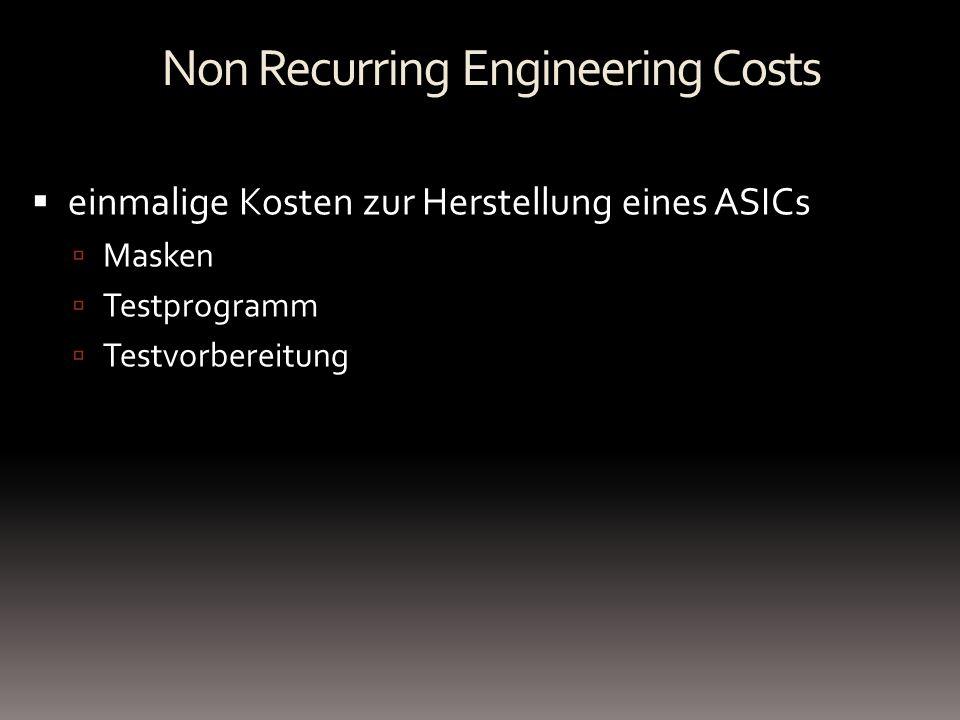 Non Recurring Engineering Costs einmalige Kosten zur Herstellung eines ASICs Masken Testprogramm Testvorbereitung