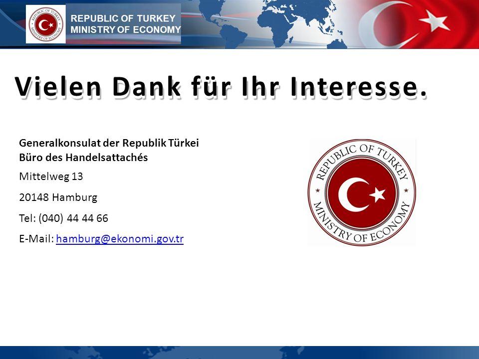Vielen Dank für Ihr Interesse. Generalkonsulat der Republik Türkei Büro des Handelsattachés Mittelweg 13 20148 Hamburg Tel: (040) 44 44 66 E-Mail: ham