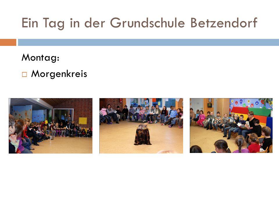 Ein Tag in der Grundschule Betzendorf Montag: Morgenkreis