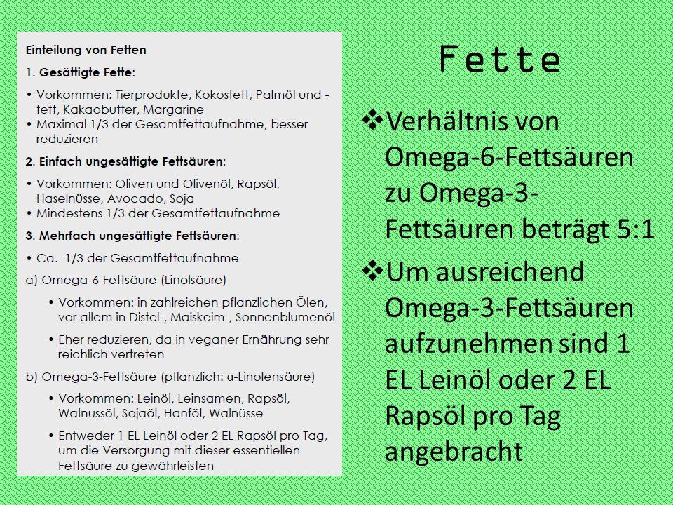 Fette Verhältnis von Omega-6-Fettsäuren zu Omega-3- Fettsäuren beträgt 5:1 Um ausreichend Omega-3-Fettsäuren aufzunehmen sind 1 EL Leinöl oder 2 EL Ra