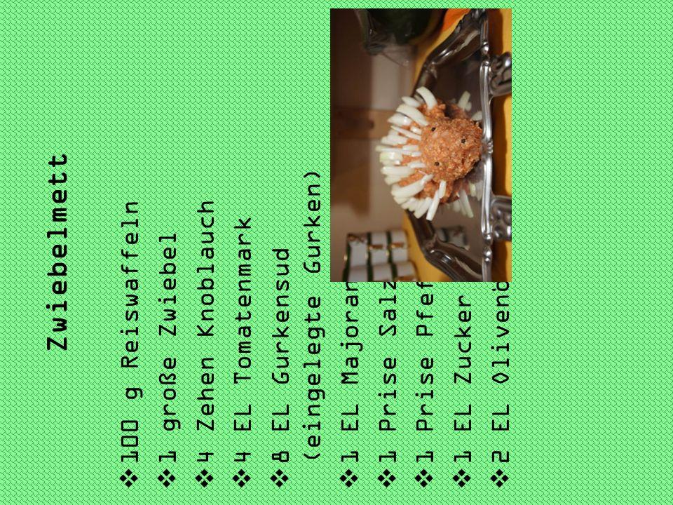 Zwiebelmett 100 g Reiswaffeln 1 große Zwiebel 4 Zehen Knoblauch 4 EL Tomatenmark 8 EL Gurkensud (eingelegte Gurken) 1 EL Majoran 1 Prise Salz 1 Prise