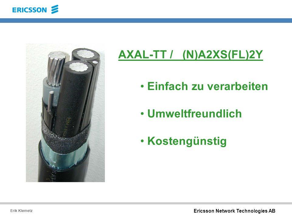 Ericsson Network Technologies AB Erik Klemetz Einfach zu verarbeiten Umweltfreundlich Kostengünstig AXAL-TT / (N)A2XS(FL)2Y