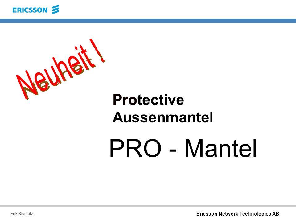 Ericsson Network Technologies AB Erik Klemetz PRO - Mantel Protective Aussenmantel Pro