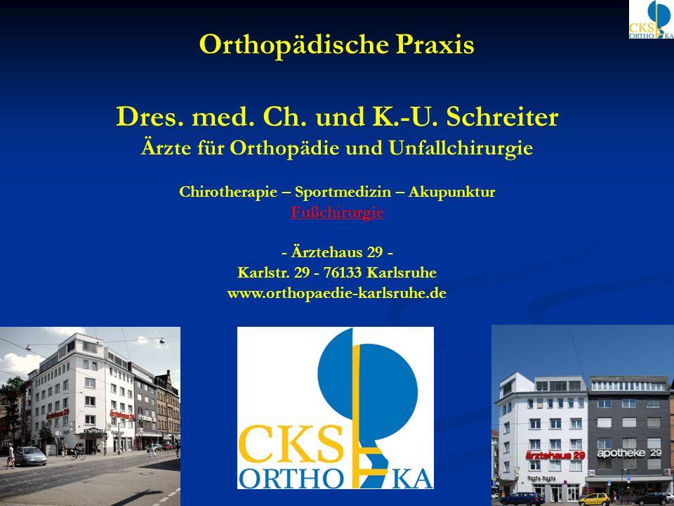 Orthopädische Praxis Dres. med. Ch. und K.-U. Schreiter Ärzte für Orthopädie und Unfallchirurgie Chirotherapie – Sportmedizin – Akupunktur Fußchirurgi
