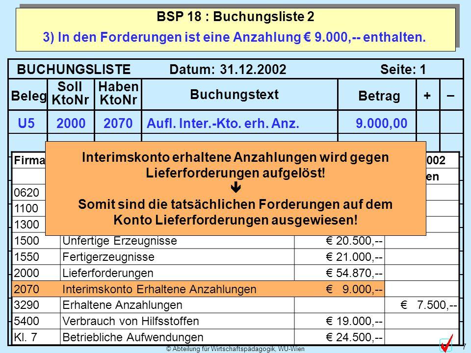 © Abteilung für Wirtschaftspädagogik, WU-Wien 7 3) In den Forderungen ist eine Anzahlung 9.000,-- enthalten.