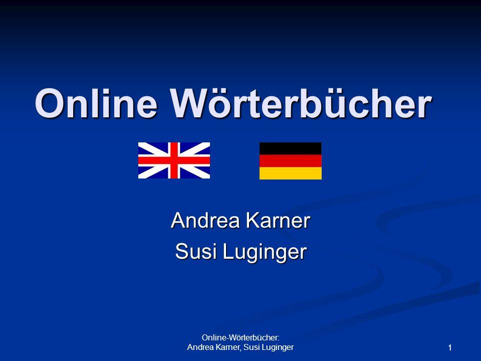 Online-Wörterbücher: Andrea Karner, Susi Luginger 1 Online Wörterbücher Andrea Karner Susi Luginger