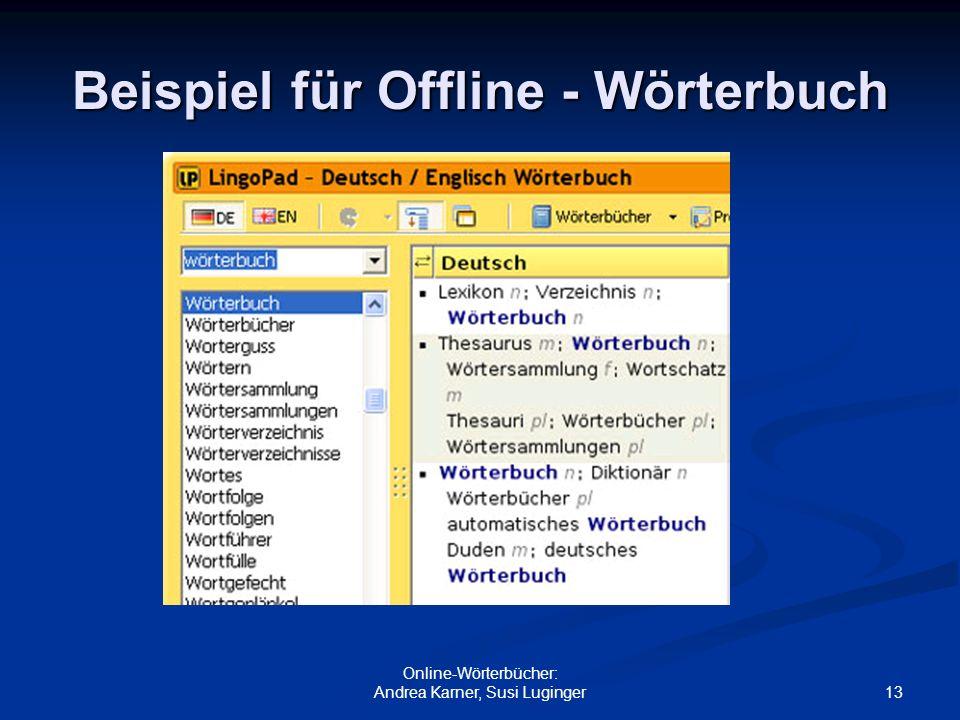 13 Online-Wörterbücher: Andrea Karner, Susi Luginger Beispiel für Offline - Wörterbuch