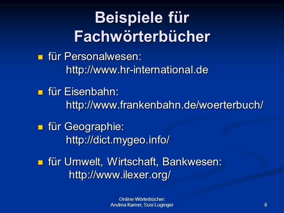 8 Online-Wörterbücher: Andrea Karner, Susi Luginger Beispiele für Fachwörterbücher für Personalwesen: für Personalwesen: http://www.hr-international.d