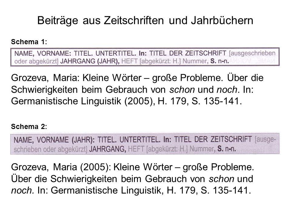 Beiträge aus Zeitschriften und Jahrbüchern Schema 1: Schema 2: Grozeva, Maria: Kleine Wörter – große Probleme.