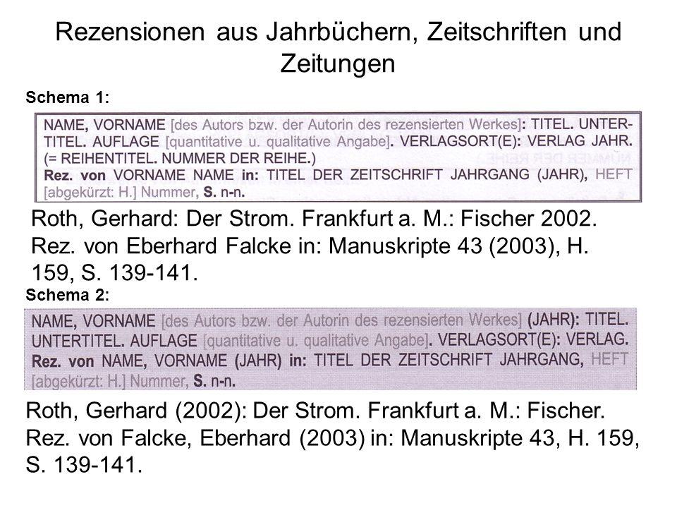 Rezensionen aus Jahrbüchern, Zeitschriften und Zeitungen Schema 1: Schema 2: Roth, Gerhard: Der Strom.