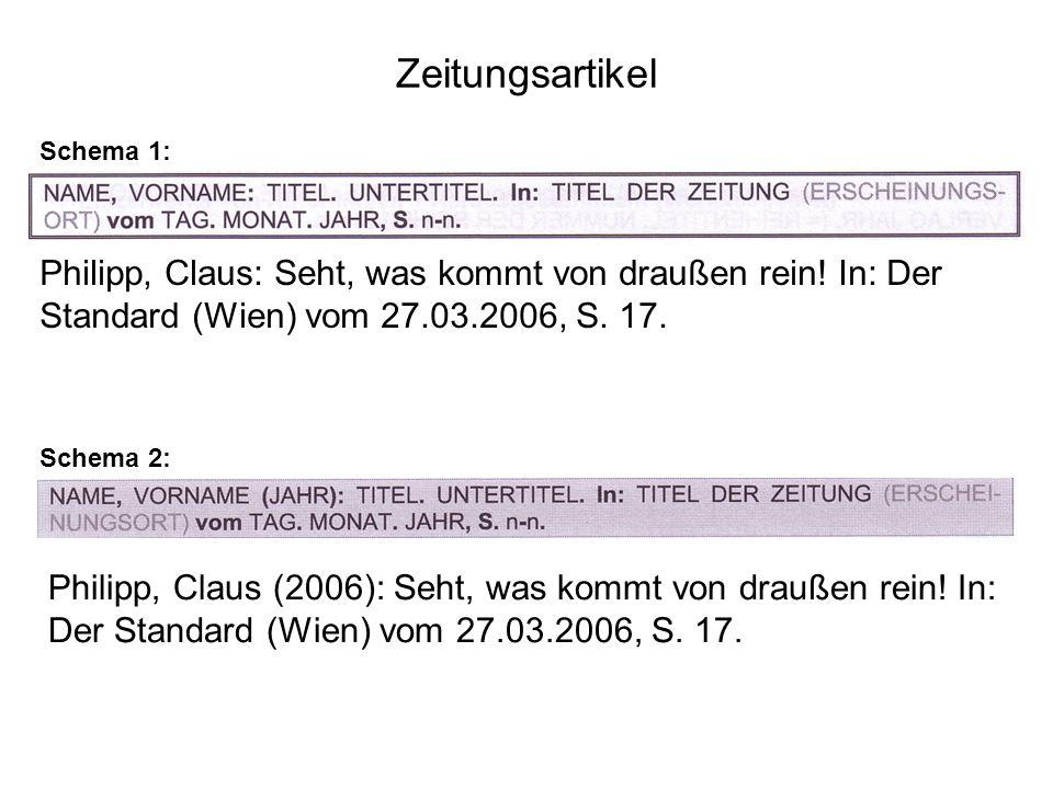 Zeitungsartikel Schema 1: Schema 2: Philipp, Claus: Seht, was kommt von draußen rein.