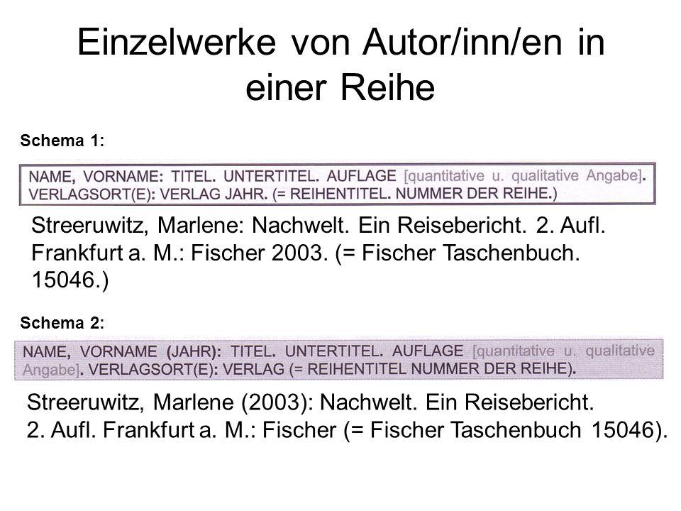 Einzelwerke von Autor/inn/en in einer Reihe Schema 1: Schema 2: Streeruwitz, Marlene: Nachwelt.