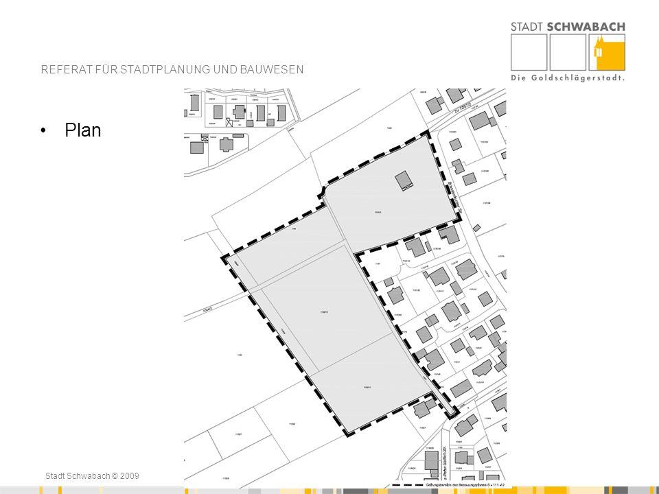 Stadt Schwabach © 2009 REFERAT FÜR STADTPLANUNG UND BAUWESEN m2m2 Plan