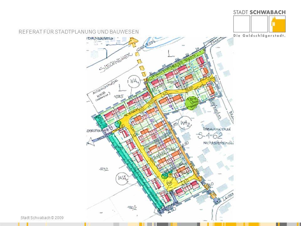 Stadt Schwabach © 2009 Planungsdaten: Größe: 23.500 m 2 Städtebauliche Struktur: Einzel- und Doppelhäuser Anzahl: insgesamt ca.