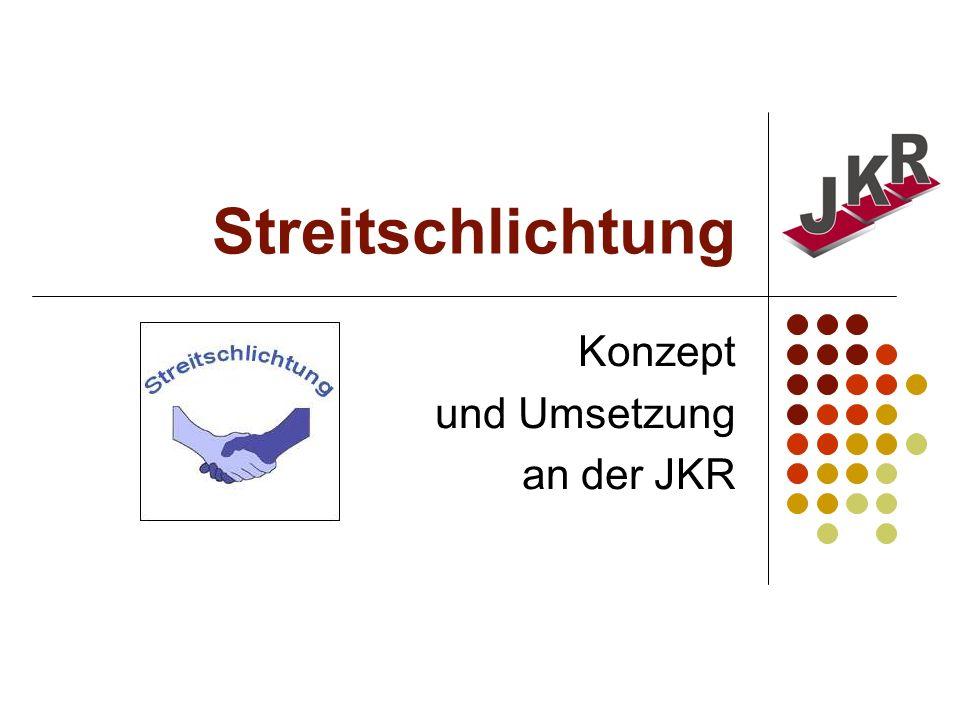Streitschlichtung Konzept und Umsetzung an der JKR