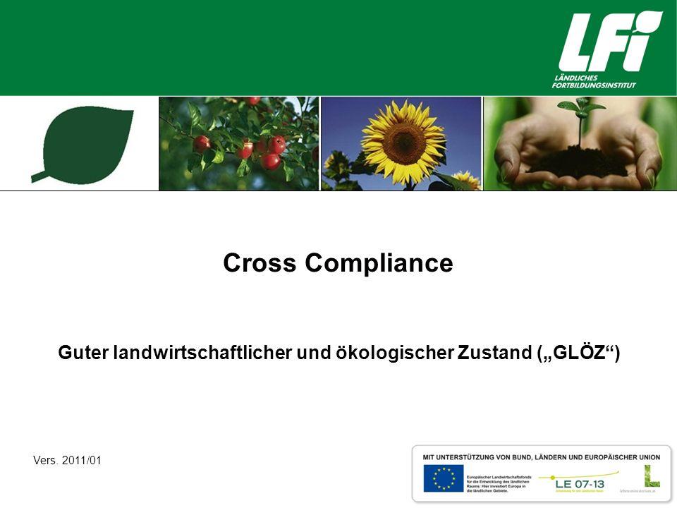 Cross Compliance Guter landwirtschaftlicher und ökologischer Zustand (GLÖZ) Vers. 2011/01