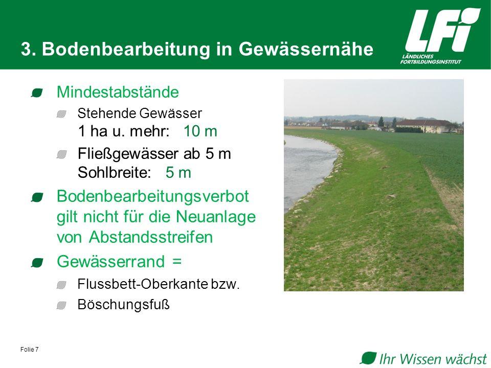 Folie 7 3.Bodenbearbeitung in Gewässernähe Mindestabstände Stehende Gewässer 1 ha u.